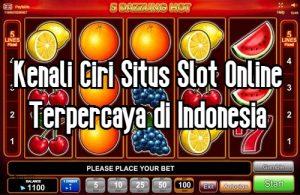 Ciri Situs Judi Slot Online Terpercaya
